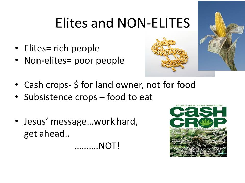 Elites and NON-ELITES Elites= rich people Non-elites= poor people