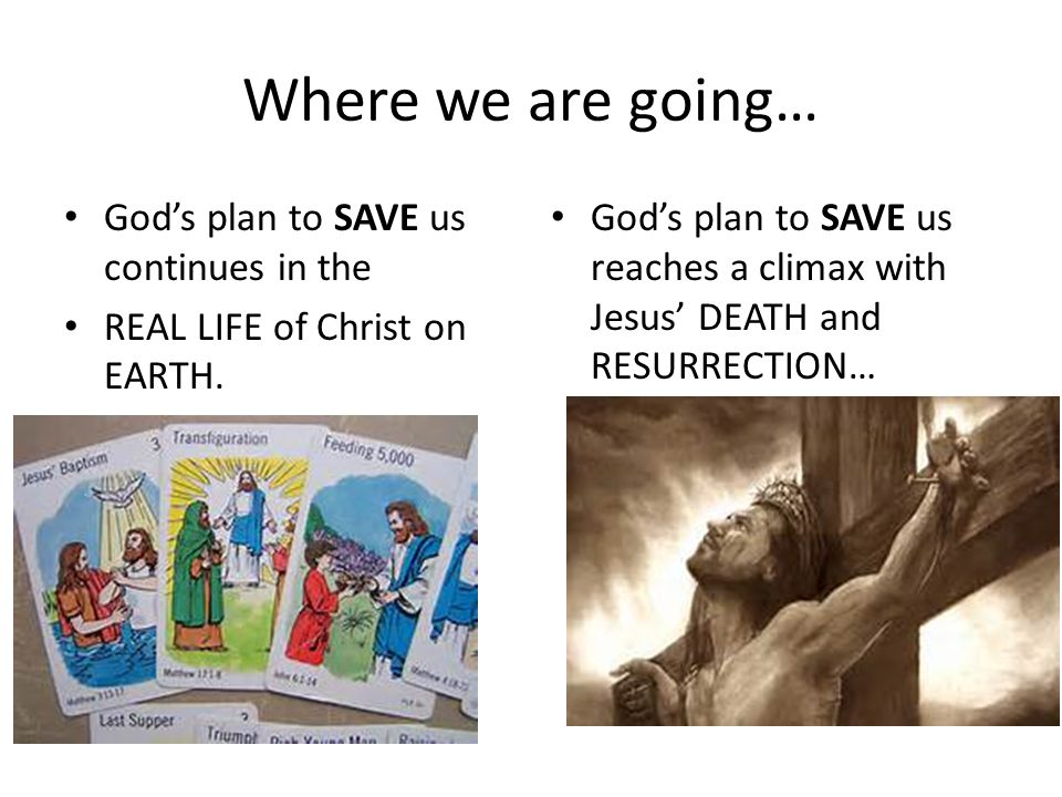 Where we are going… God's plan to SAVE us continues in the