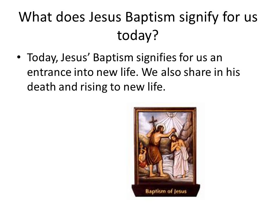 What does Jesus Baptism signify for us today