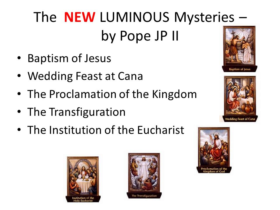 The NEW LUMINOUS Mysteries – by Pope JP II