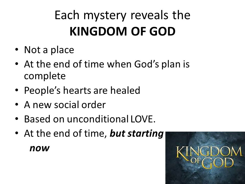 Each mystery reveals the KINGDOM OF GOD