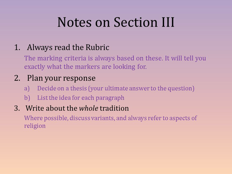 Notes on Section III Always read the Rubric Plan your response