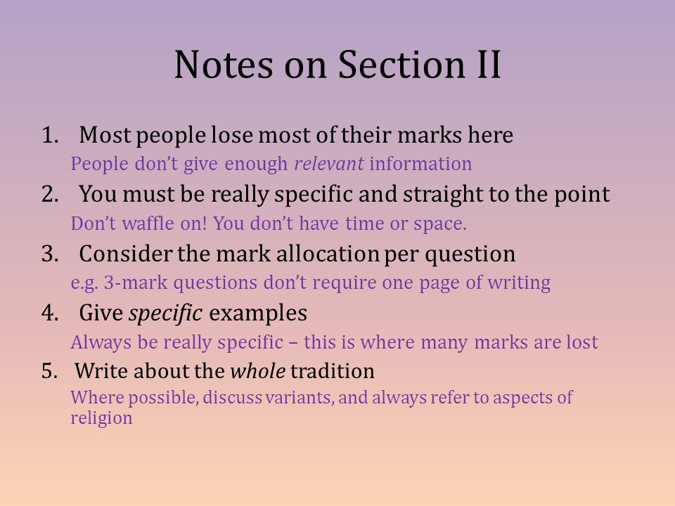 Notes on Section II Most people lose most of their marks here