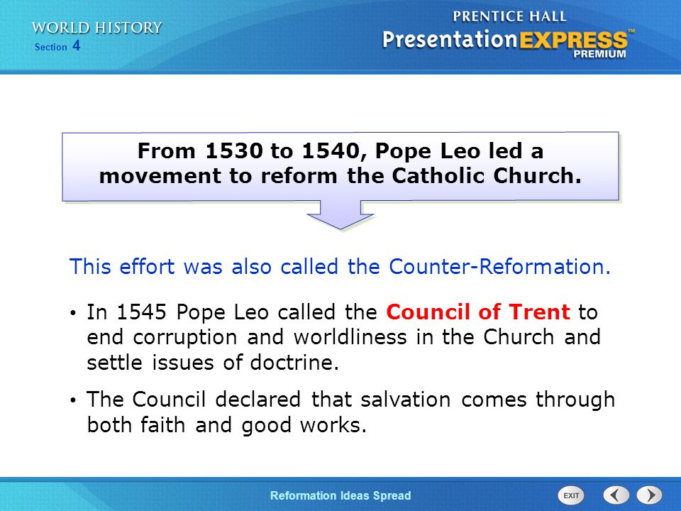 From 1530 to 1540, Pope Leo led a movement to reform the Catholic Church.