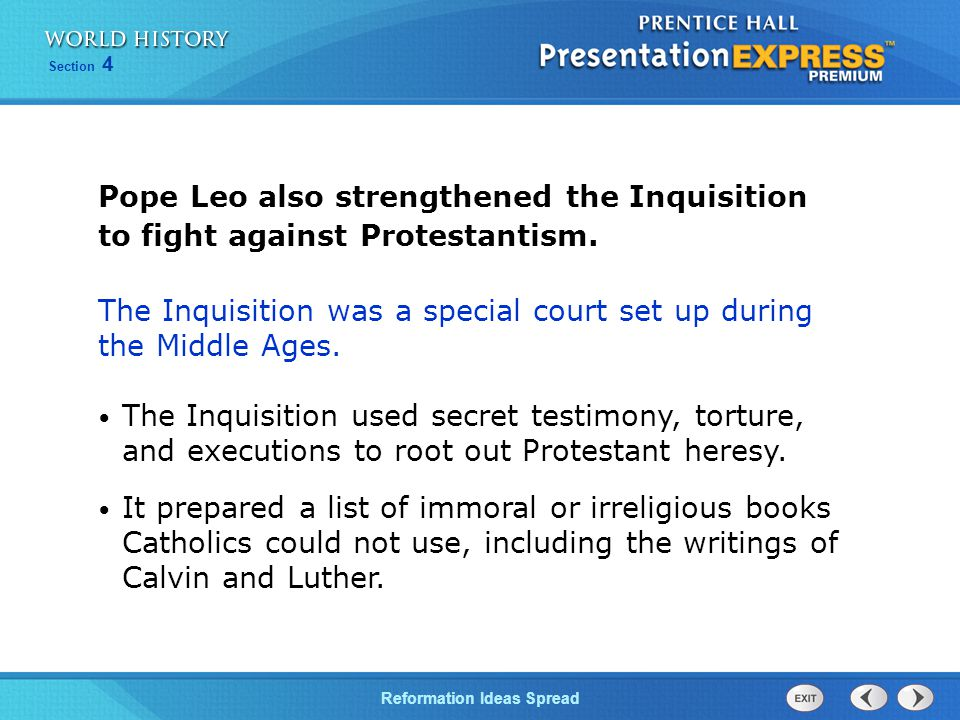 Pope Leo also strengthened the Inquisition to fight against Protestantism.