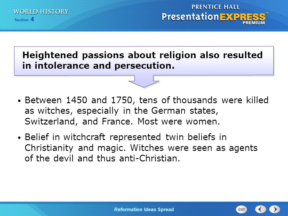 Heightened passions about religion also resulted in intolerance and persecution.