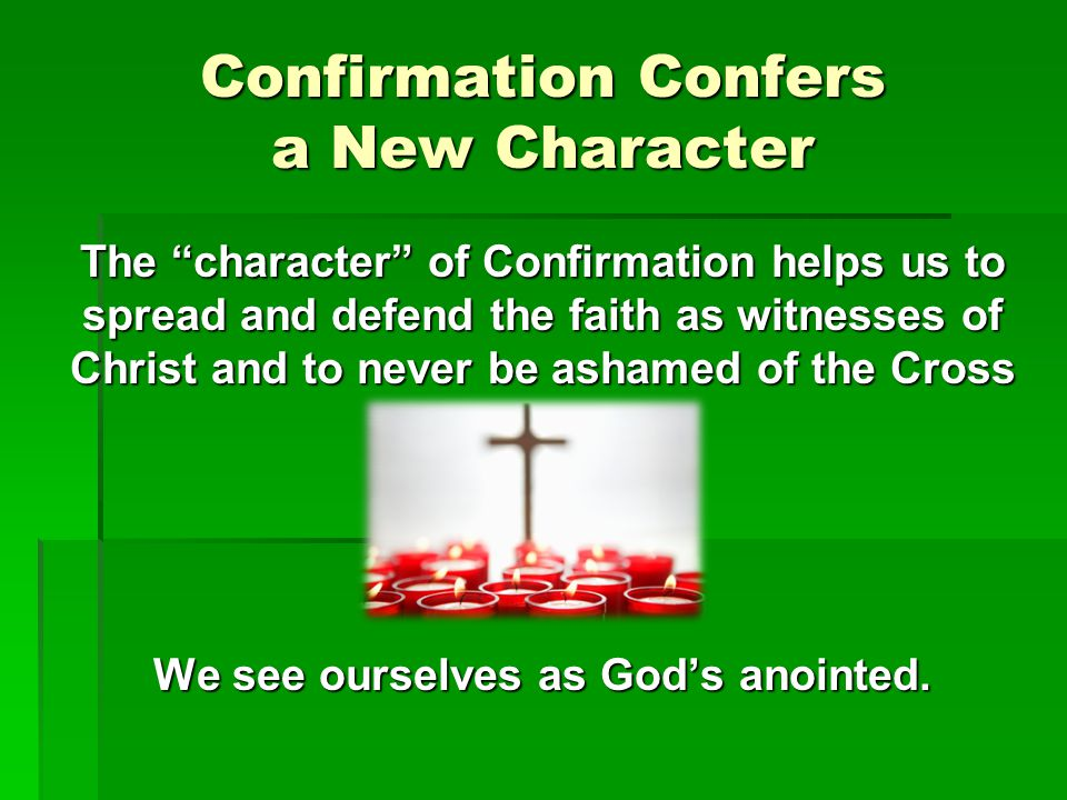 Confirmation Confers a New Character