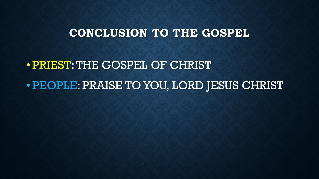 CONCLUSION TO THE GOSPEL