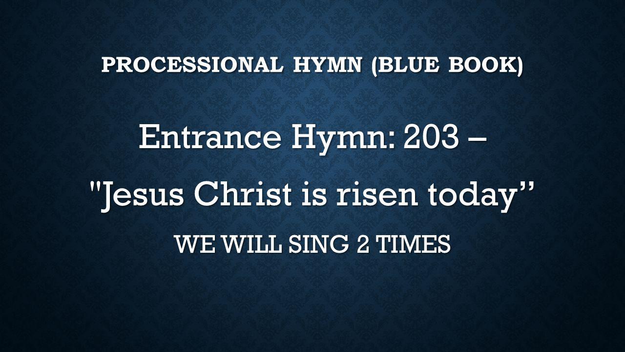 PROCESSIONAL HYMN (BLUE BOOK)