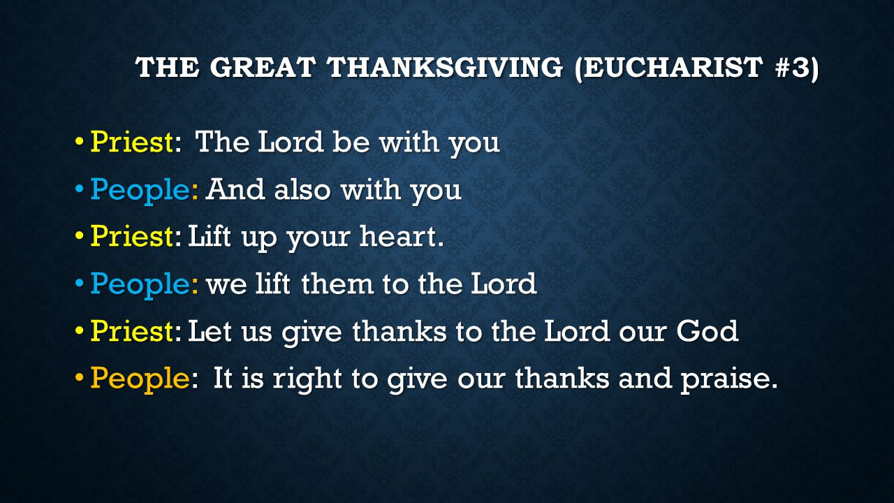 The great thanksgiving (Eucharist #3)