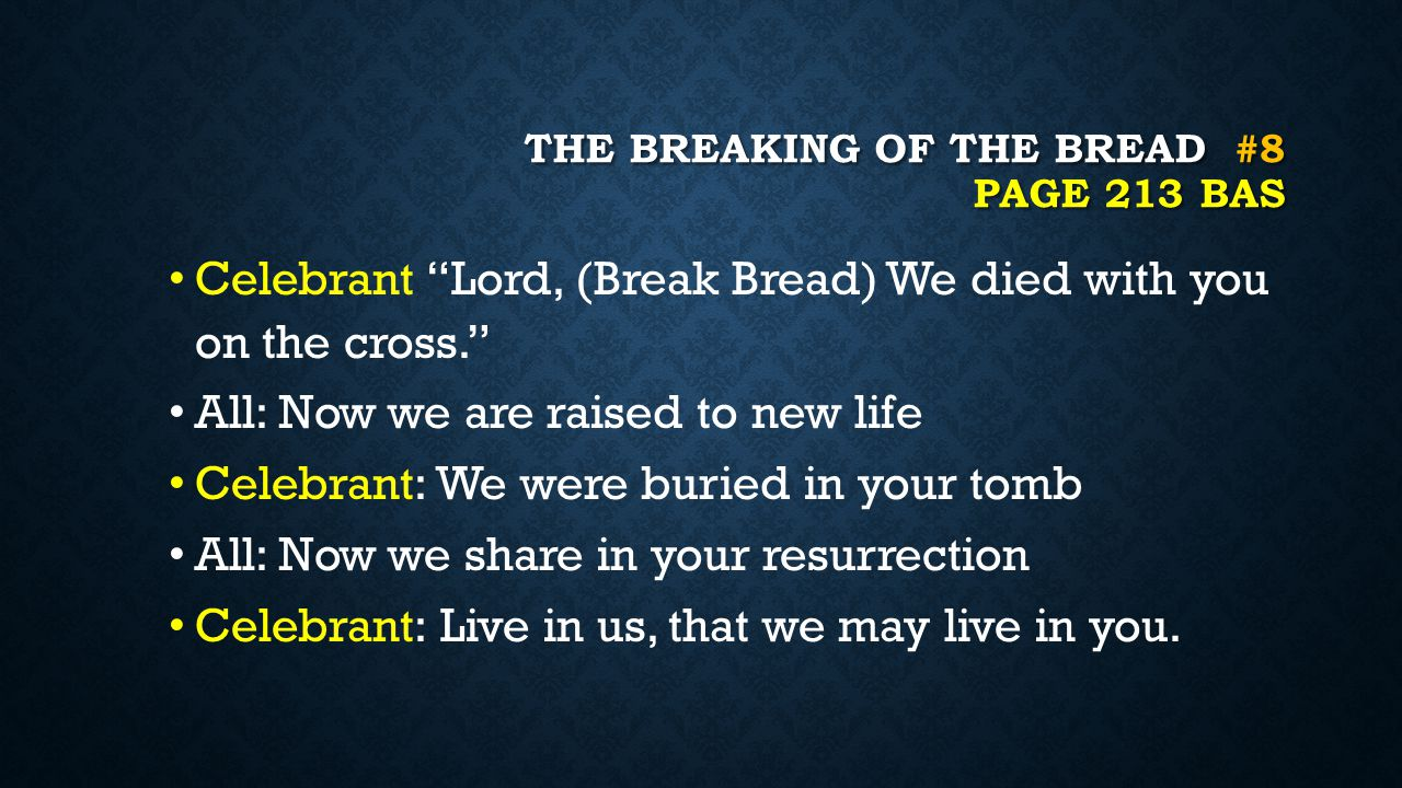 The breaking of the bread #8 page 213 BAS