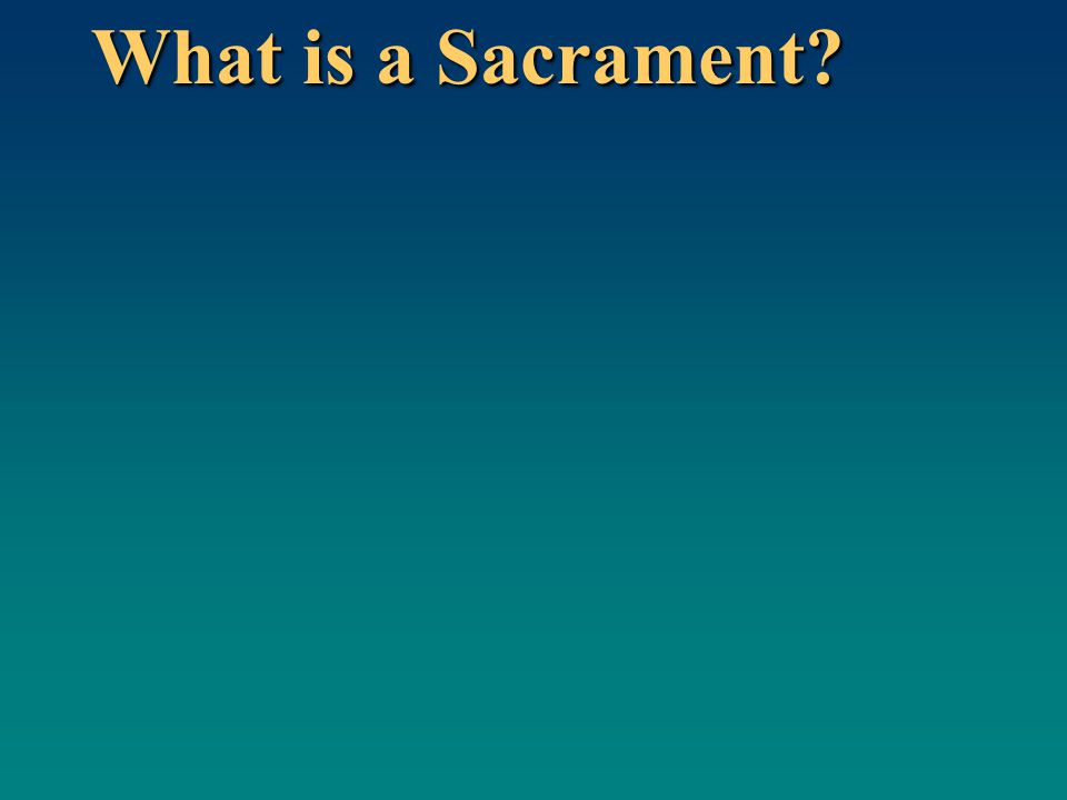 What is a Sacrament