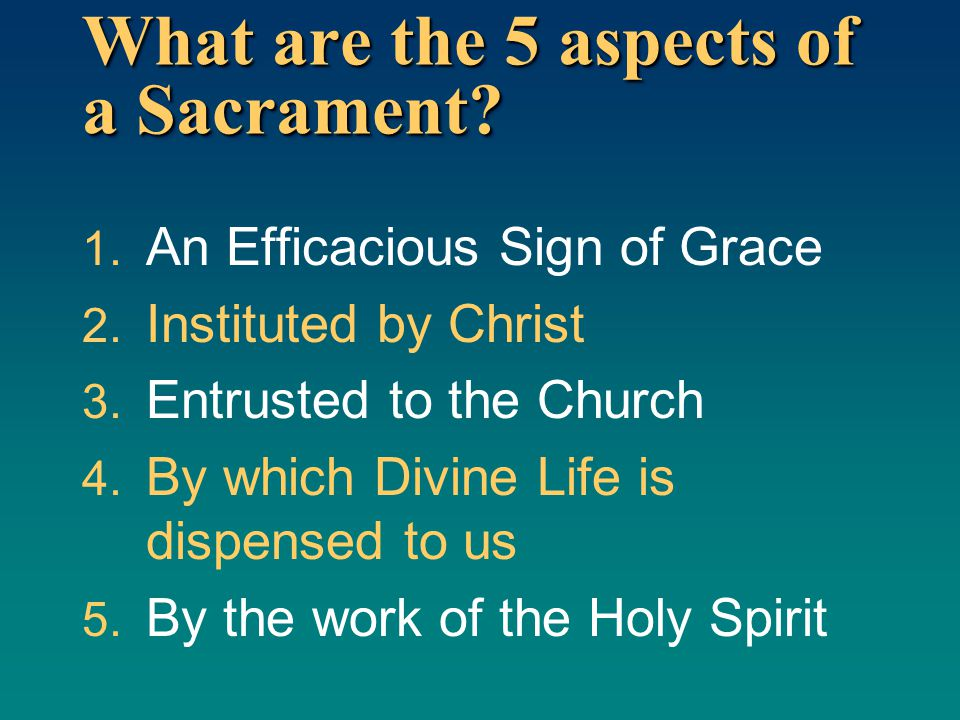 What are the 5 aspects of a Sacrament