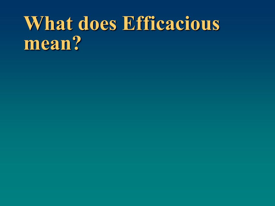 What does Efficacious mean