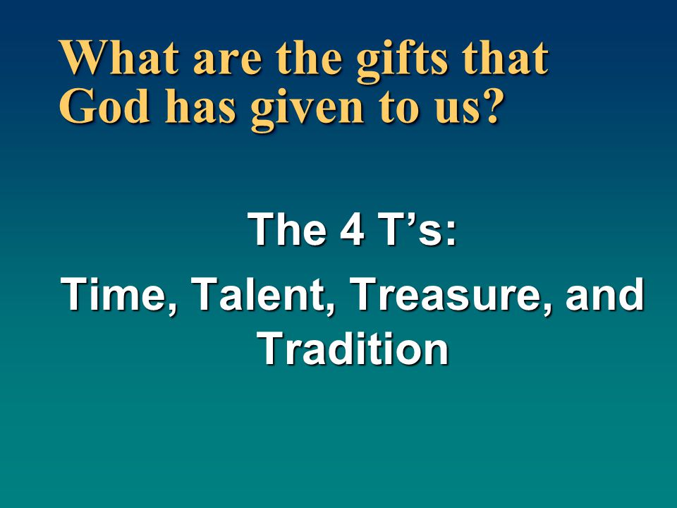What are the gifts that God has given to us