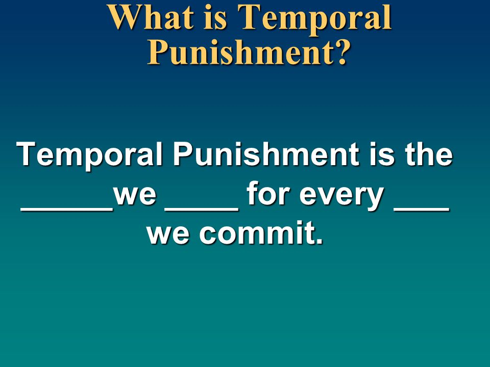 What is Temporal Punishment