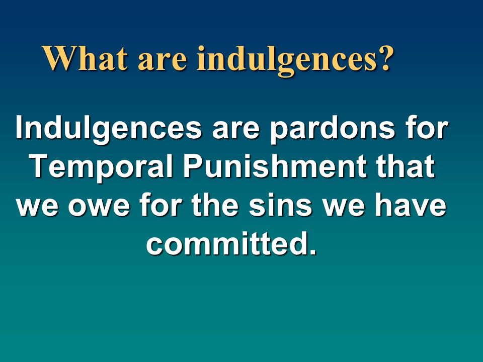 What are indulgences.