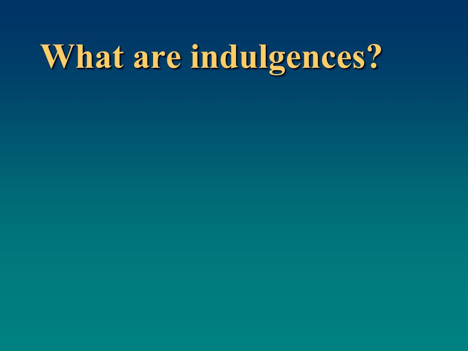 What are indulgences