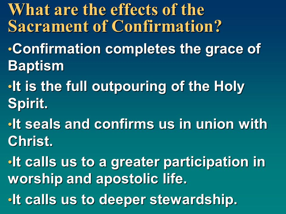 What are the effects of the Sacrament of Confirmation