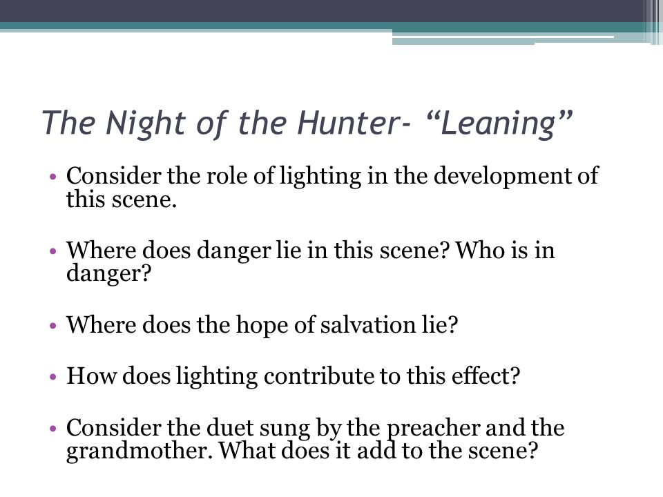 The Night of the Hunter- Leaning