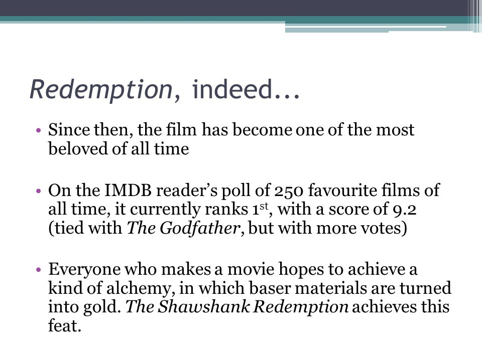 Redemption, indeed... Since then, the film has become one of the most beloved of all time.