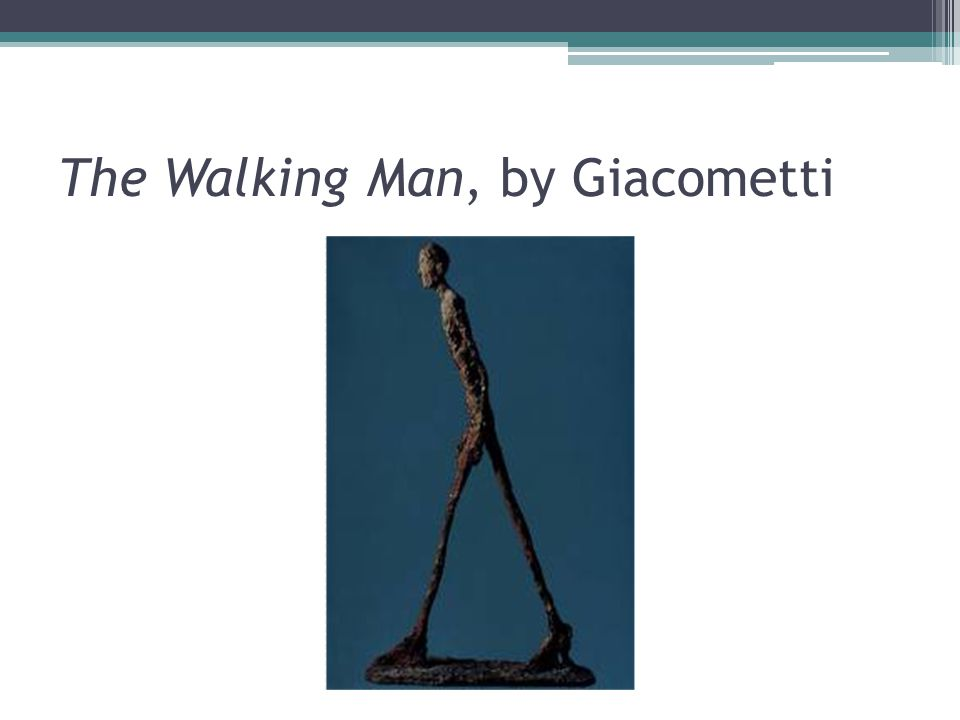 The Walking Man, by Giacometti