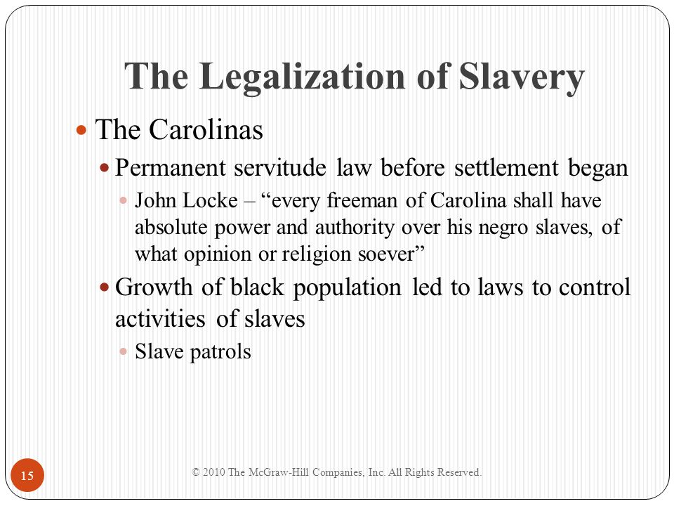 The Legalization of Slavery
