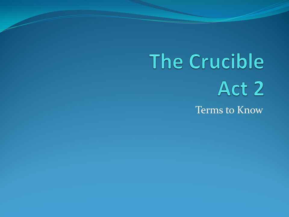 The Crucible Act 2 Terms to Know