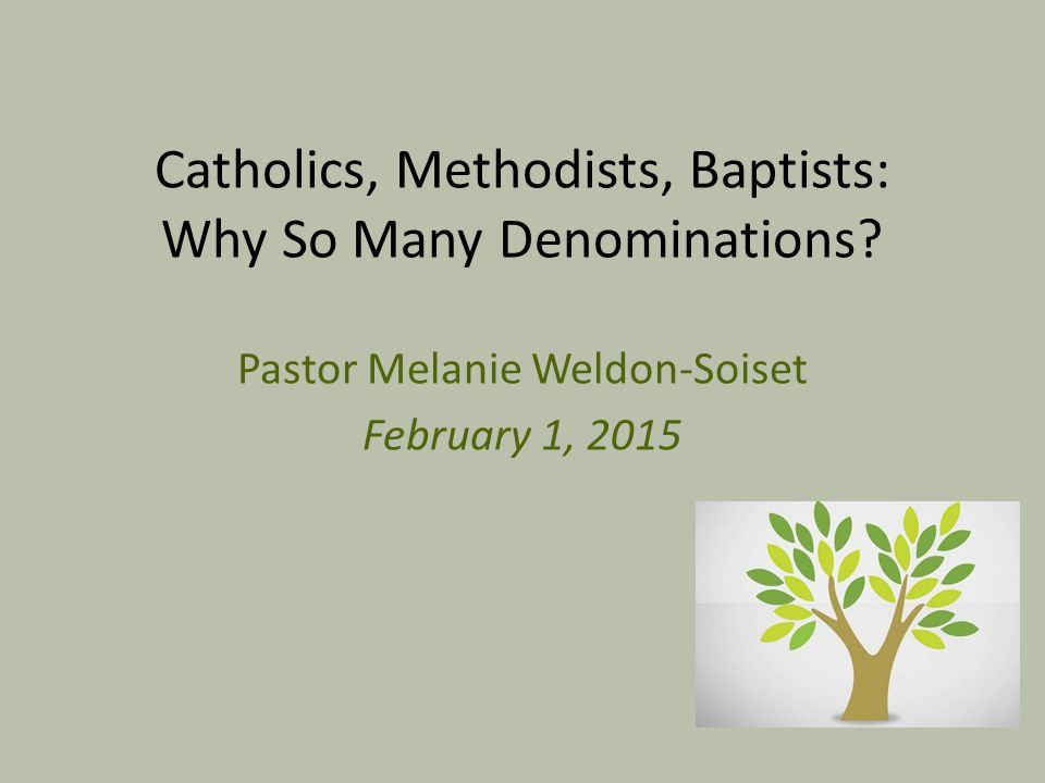 Catholics, Methodists, Baptists: Why So Many Denominations