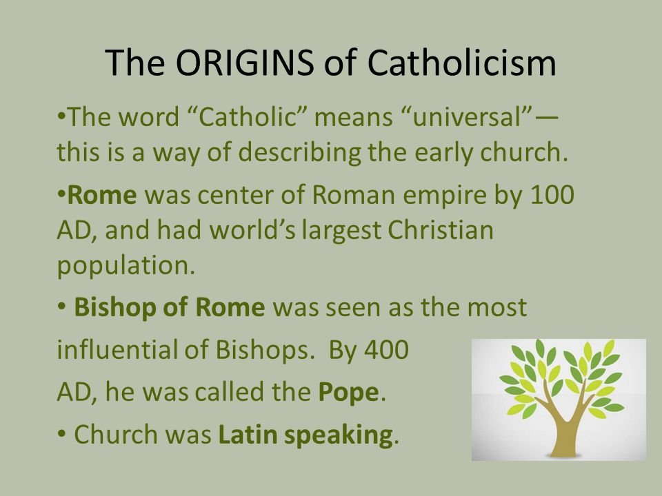 The ORIGINS of Catholicism