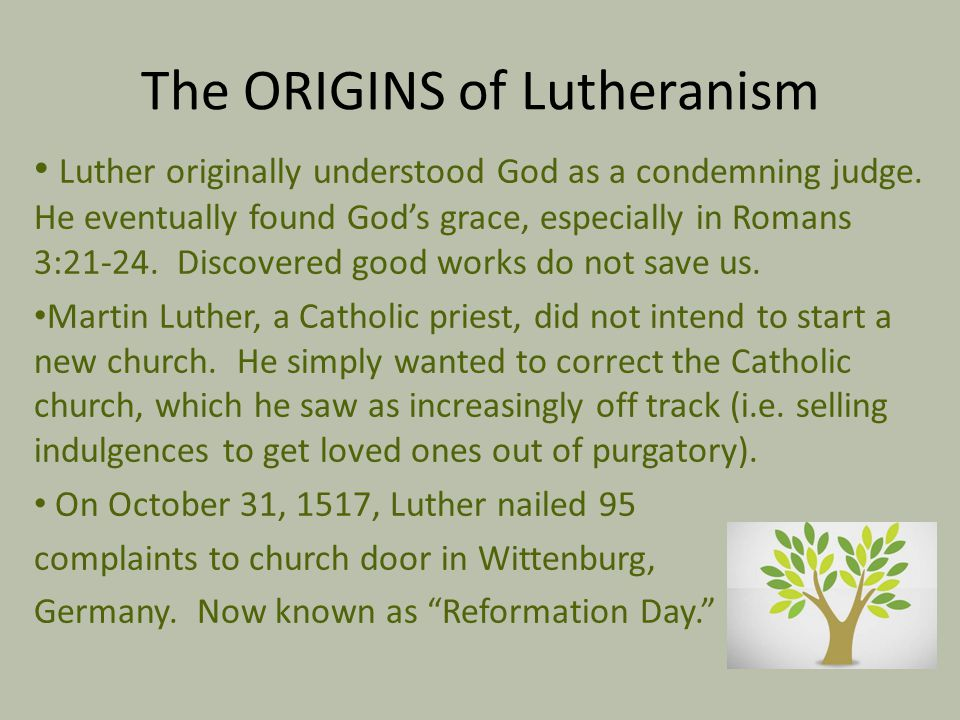 The ORIGINS of Lutheranism
