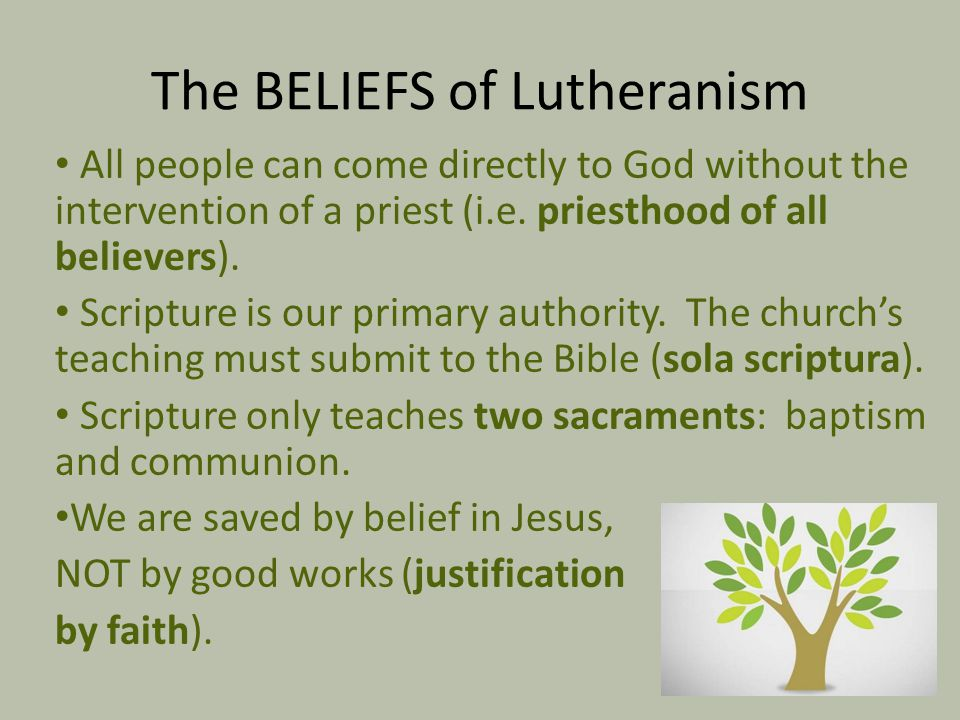 The BELIEFS of Lutheranism