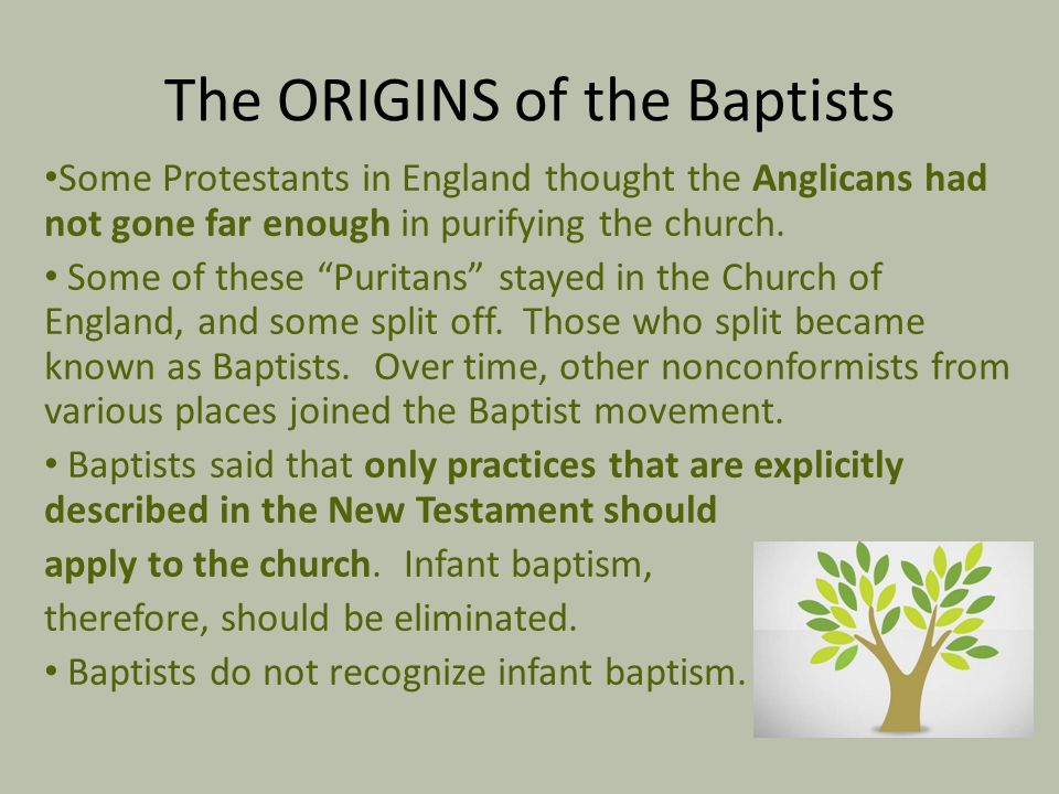 The ORIGINS of the Baptists