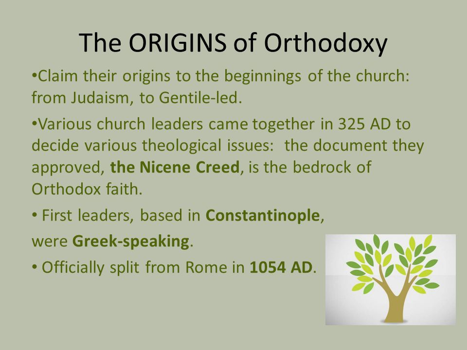 The ORIGINS of Orthodoxy