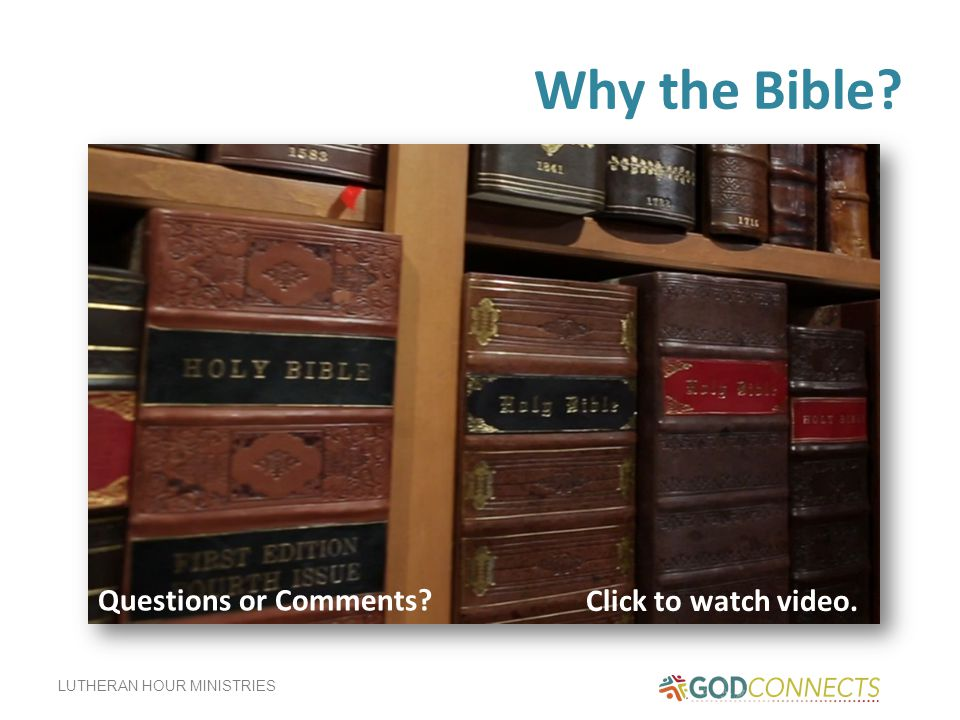 Why the Bible Questions or Comments Click to watch video.