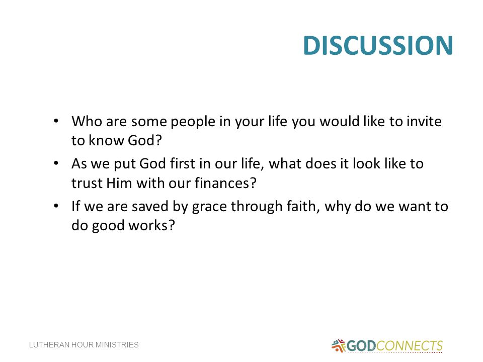 DISCUSSION Who are some people in your life you would like to invite to know God