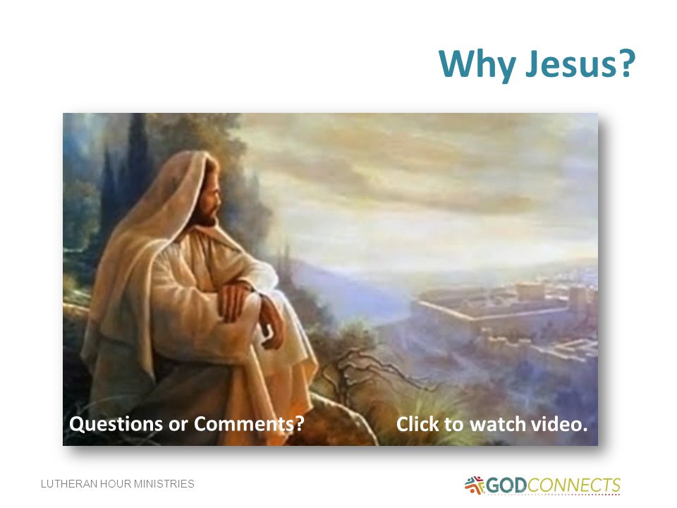 Why Jesus Questions or Comments Click to watch video.