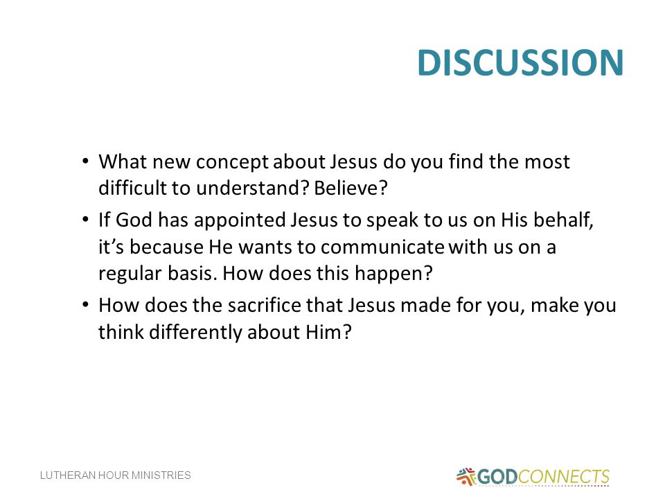 DISCUSSION What new concept about Jesus do you find the most difficult to understand Believe