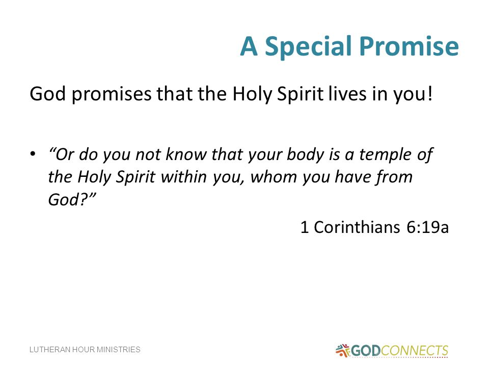 A Special Promise God promises that the Holy Spirit lives in you!