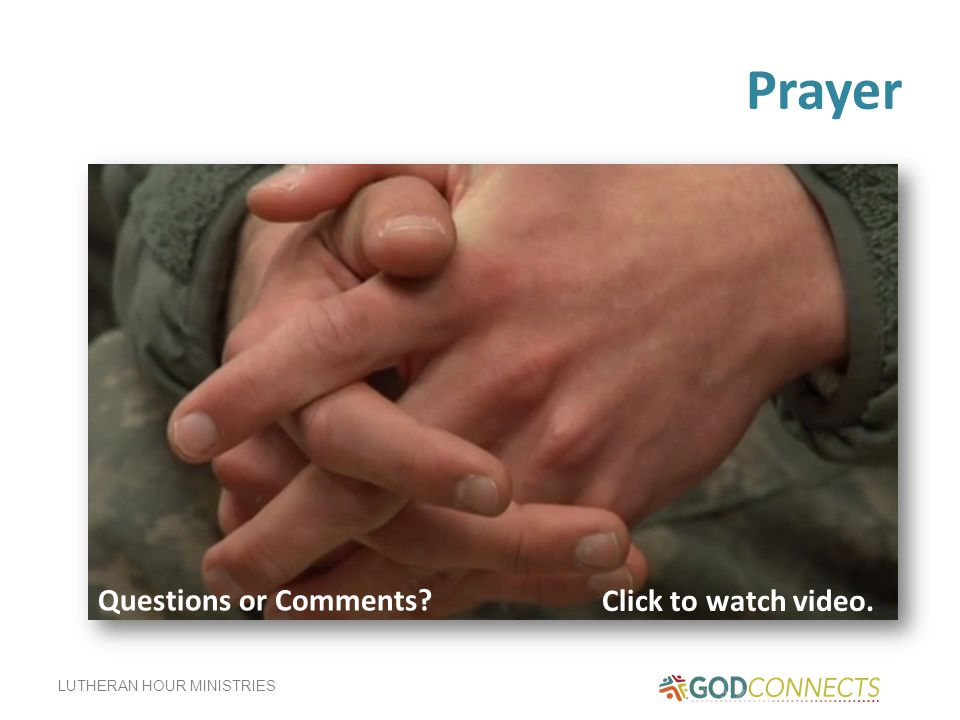 Prayer Questions or Comments Click to watch video.