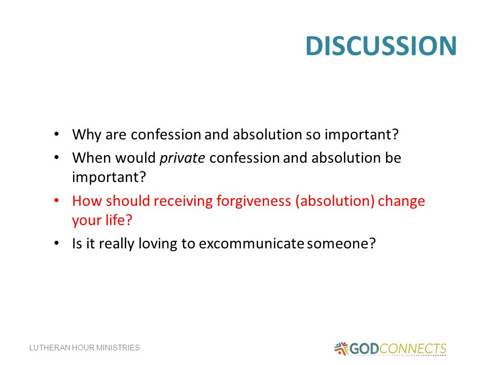 DISCUSSION Why are confession and absolution so important