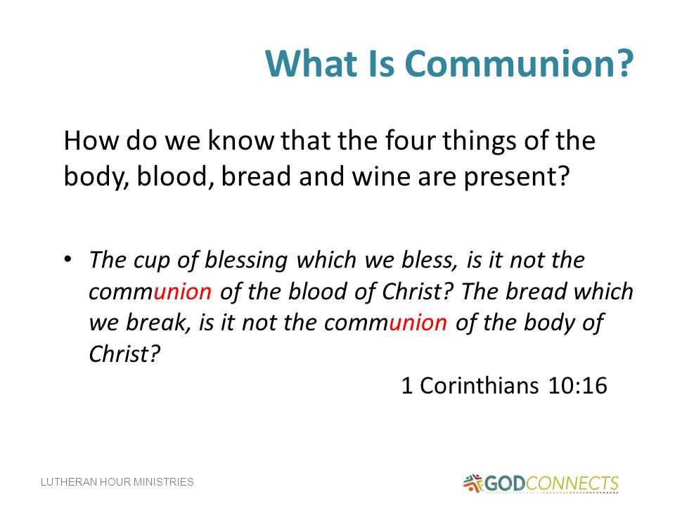 What Is Communion How do we know that the four things of the body, blood, bread and wine are present