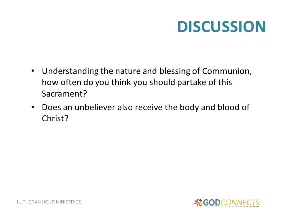 DISCUSSION Understanding the nature and blessing of Communion, how often do you think you should partake of this Sacrament