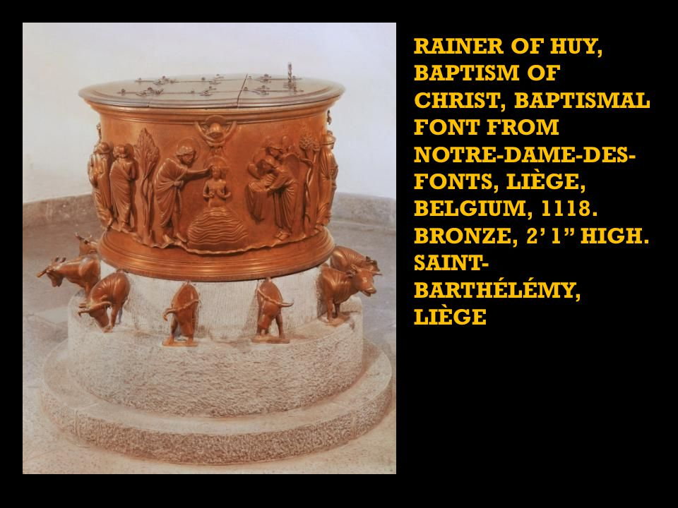 RAINER OF HUY, baptism of Christ, baptismal font from Notre-Dame-des-Fonts, Liège, Belgium, 1118. Bronze, 2' 1 high. Saint-Barthélémy, Liège