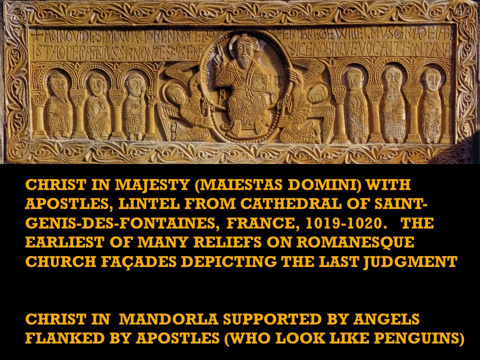 Christ in Majesty (Maiestas Domini) with apostles, LINTEL FROM CATHEDRAL OF Saint-Genis-des-Fontaines, France, 1019-1020. THE EARLIEST OF MANY RELIEFS ON ROMANESQUE CHURCH FAÇADES DEPICTING THE LAST JUDGMENT