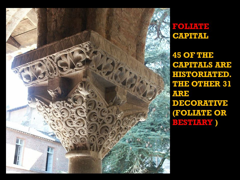 FOLIATE CAPITAL 45 OF THE CAPITALS ARE HISTORIATED.