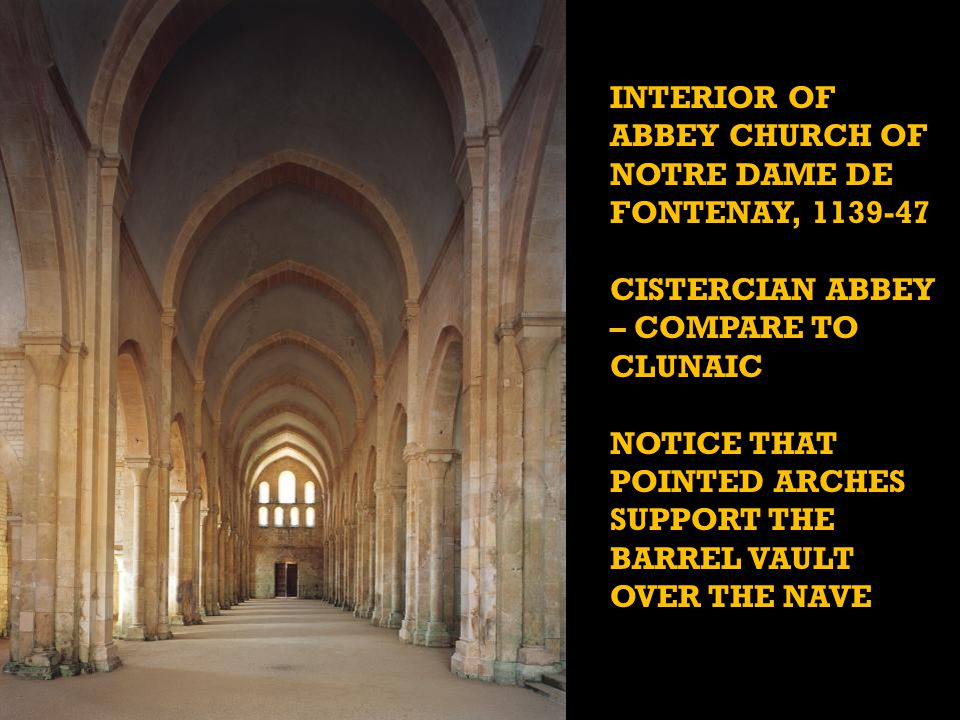 INTERIOR OF ABBEY CHURCH OF NOTRE DAME DE FONTENAY, 1139-47
