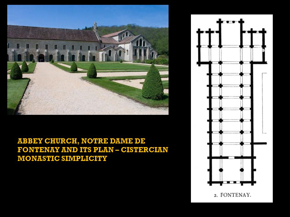 ABBEY CHURCH, NOTRE DAME DE FONTENAY AND ITS PLAN – CISTERCIAN MONASTIC SIMPLICITY