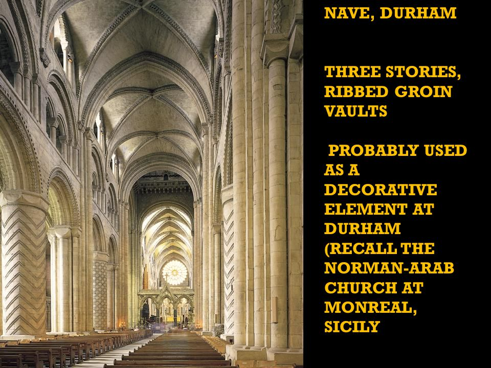 THREE STORIES, RIBBED GROIN VAULTS