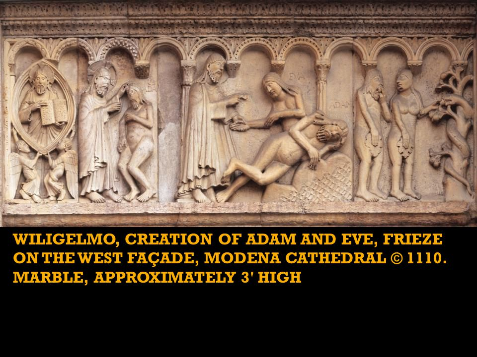 Wiligelmo, Creation of Adam and Eve, frieze on the west façade, Modena Cathedral © 1110. marble, approximately 3 high